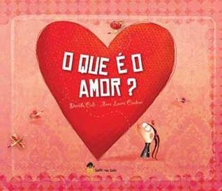 O Que é o Amor?  by  Davide Cali