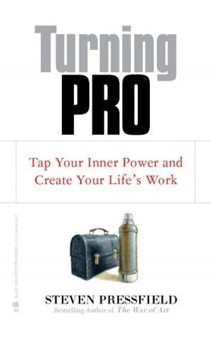 Turning Pro Steven Pressfield
