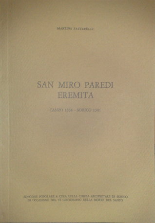 San Miro Paredi Eremita: Canzo 1336 - Sorico 1381  by  Martino Fattarelli