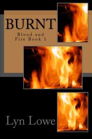 Burnt (Blood and Fire #1)  by  Lyn Lowe