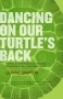 Dancing on Our Turtles Back: Stories of Nishnaabeg Re-creation, Resurgence, and a New Emergence  by  Leanne Simpson