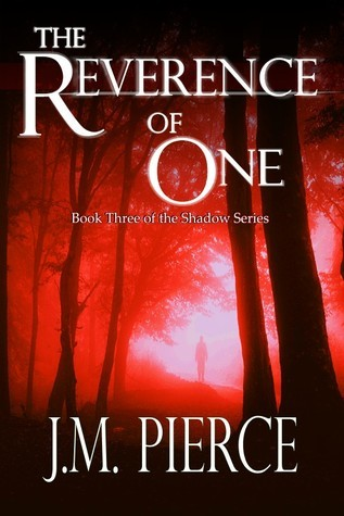 The Reverence of One (The Shadow Series, #3) J.M. Pierce