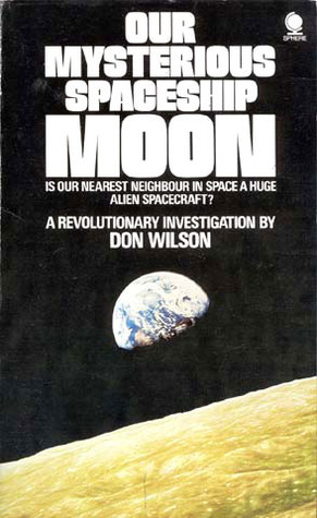 Our Mysterious Spaceship Moon Don Wilson