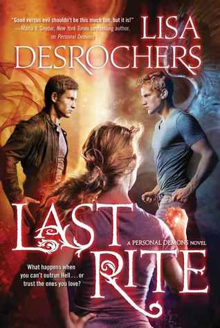 Last Rite (Personal Demons, #3)  by  Lisa Desrochers