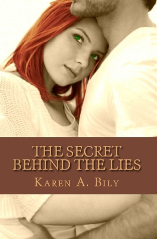 The Secret Behind the Lies Karen A.Bily
