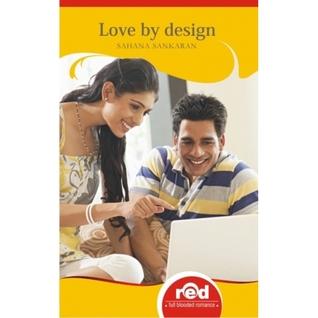 Love By Design  by  Sahana Sankaran