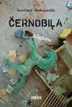 Černobiļa. Lūgšana  by  Svetlana Alexievich