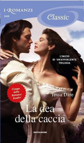 La dea della caccia (The Wanton Dairymaid Trilogy, #1)  by  Tessa Dare