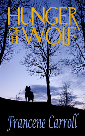 Hunger of the Wolf  by  Francene Carroll