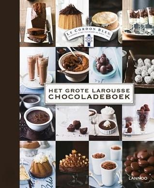 Het grote Larousse chocoladeboek  by  Ilse van Huis