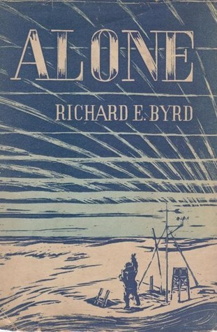 Alone Richard Evelyn Byrd