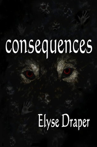 Consequences (Freewill, #2) Elyse Draper