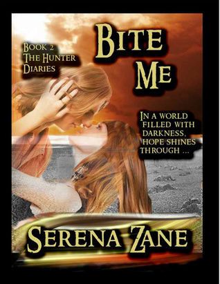Bite Me (The Hunter Diaries, #2)  by  Serena Zane