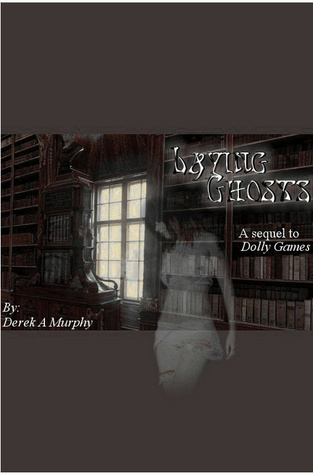 Laying Ghosts Derek A. Murphy