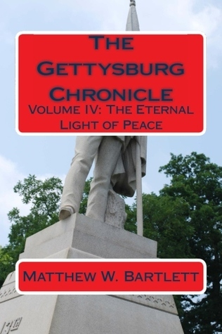 Eternal Light of Peace (Gettysburg Chronicle, #4) Matthew Bartlett