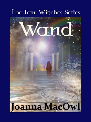 Wand (The Fern Witches Series, #2) Joanna MacOwl