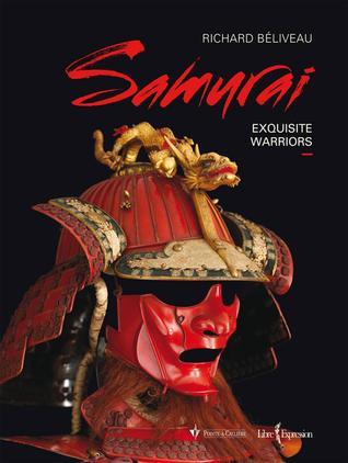 Samurai : Exquisite Warriors  by  Richard Béliveau