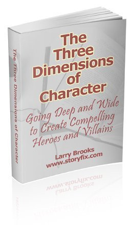 The Three Dimensions of Character Larry Brooks