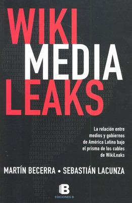 Wikimedialeaks Martín Becerra y Sebastián Lacunza