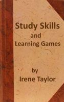 Study Skills and Learning Games Irene  Taylor