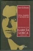 Vida, pasión y muerte de Federico García Lorca  by  Ian Gibson