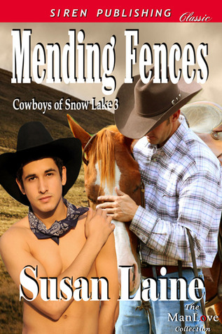 Mending Fences (Cowboys of Snow Lake, #3) Susan Laine