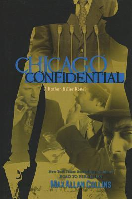 Chicago Confidential (Nathan Heller, #12)  by  Max Allan Collins