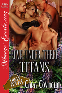 Love Under Three Titans (Lusty, Texas #10)  by  Cara Covington