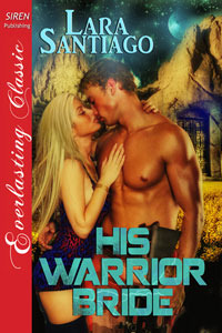 His Warrior Bride Lara Santiago