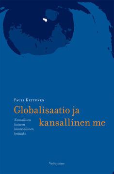 Globalisaatio ja kansallinen me Pauli Kettunen