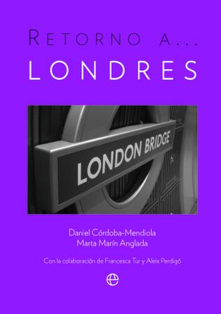 Retorno a Londres  by  Daniel Córdoba-Mendiola