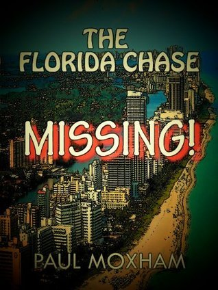 Missing! (The Florida Chase, Part One)  by  Paul Moxham