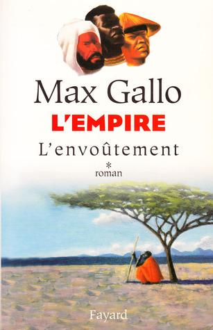 LEmpire: lEnvoûtement (LEmpire, #1)  by  Max Gallo