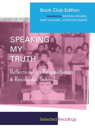 Speaking My Truth: Reflections on Reconciliation & Residential School Shelagh Rogers