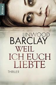 Weil ich euch liebte Linwood Barclay