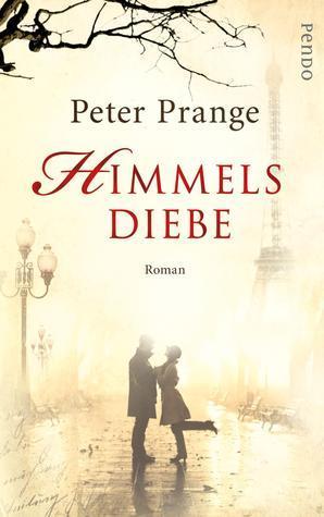 Himmelsdiebe  by  Peter Prange