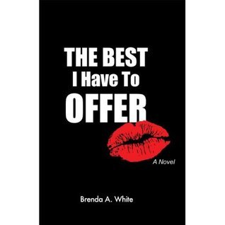 The Best I Have to Offer  by  Brenda A.  White