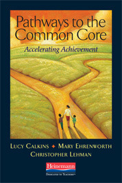 Pathways to the Common Core: Accelerating Achievement  by  Lucy McCormick Calkins