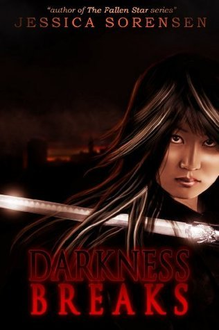 Darkness Breaks (Darkness Falls, #2) Jessica Sorensen
