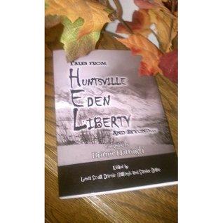 Tales From Huntsville, Eden, Liberty, and Beyond Lynda West Scott