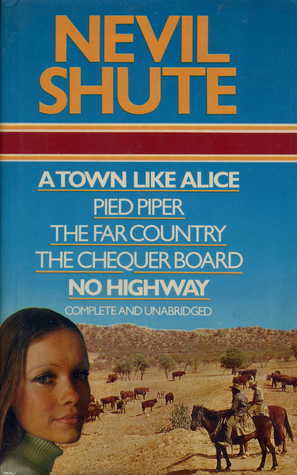 A Town Like Alice / Pied Piper / The Far Country / The Chequer Board / No Highway Nevil Shute