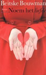 Noem het liefde  by  Beitske Bouwman