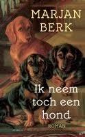 ik neem toch een hond  by  Marjan Berk