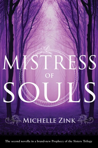 Mistress of Souls (Prophecy of the Sisters Novella #2)  by  Michelle Zink