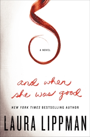 And When She Was Good Laura Lippman