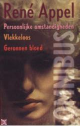 Persoonlijke omstandigheden, Vlekkeloos en Geronnen bloed  by  René Appel