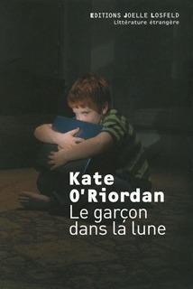 Le garçon dans la lune Kate ORiordan
