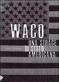 Waco: Una Strage Di Stato Americana  by  Carlo Stagnaro