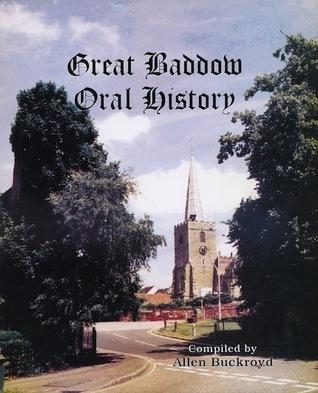 Great Baddow Oral History  by  Allen Buckroyd
