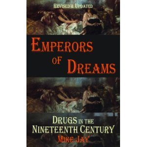 Emperor of Dreams: Drugs in the 19th Century Mike Jay